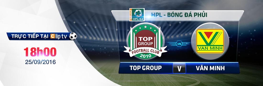 Bóng đá phong trào: Top Group - Văn Minh