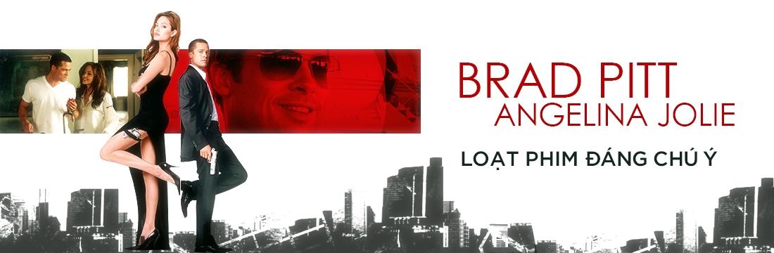 Những Phim Đáng Chú Ý Của Brad Pitt - Angelina Jol