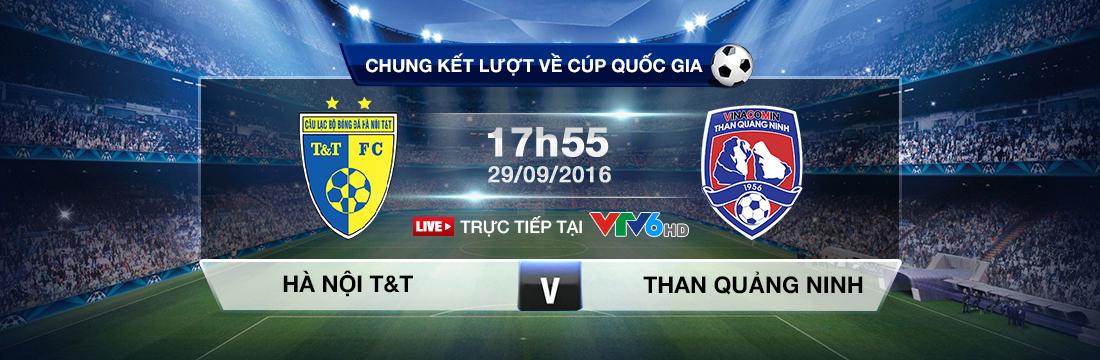 Chung kết Cúp QG: Hà Nội T&T - Than Quảng Ninh